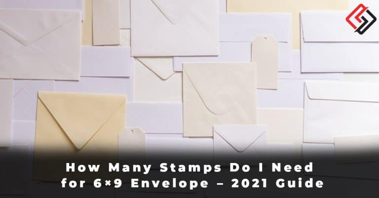 How Many Stamps Do I Need for 6x9 Envelope - 2021 Guide