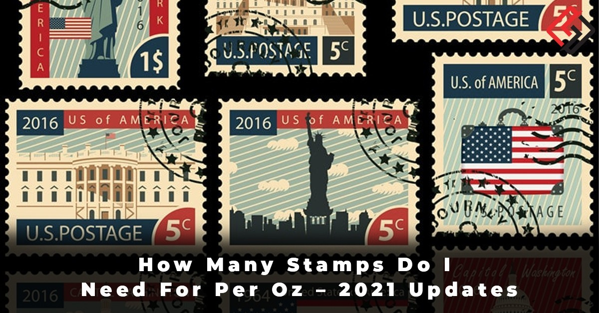 How Many Stamps Do I Need For Per Oz - 2021 Updates