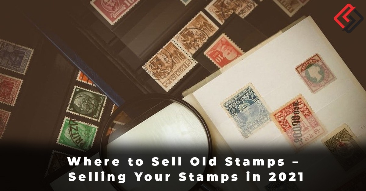 Where to Sell Old Stamps - Selling Your Stamps in 2021