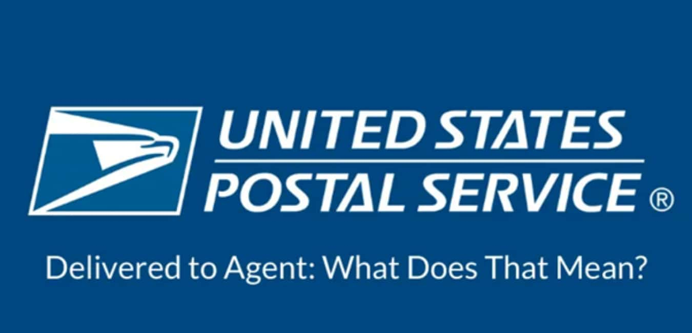 USPS Delivered to an Agent – Who Are These Agents